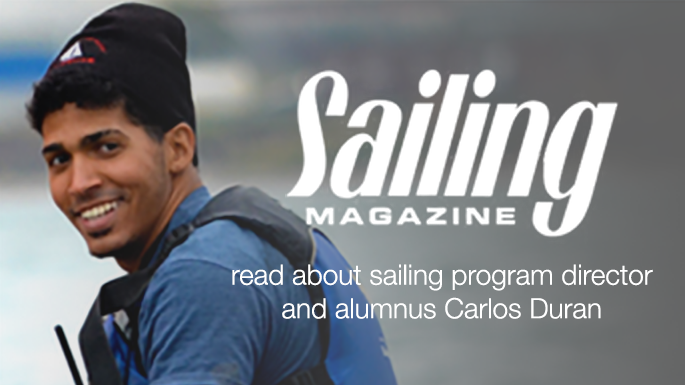 Read about Student Sailing Program Director and alumnus Carlos Duran in Sailing Magazine