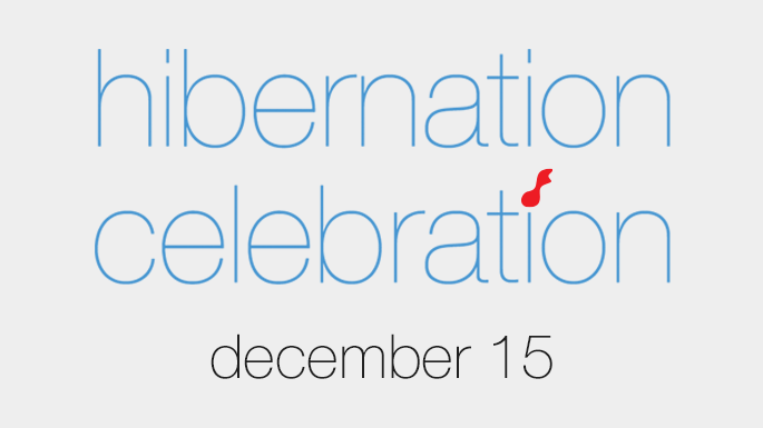 Hibernation Celebration